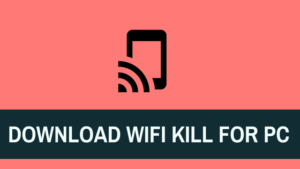 download-wifikill-for-pc
